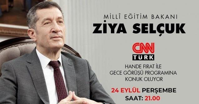 Milli Eğitim Bakanı CNNTürk Canlı Yayınında Soruları Cevaplayacak