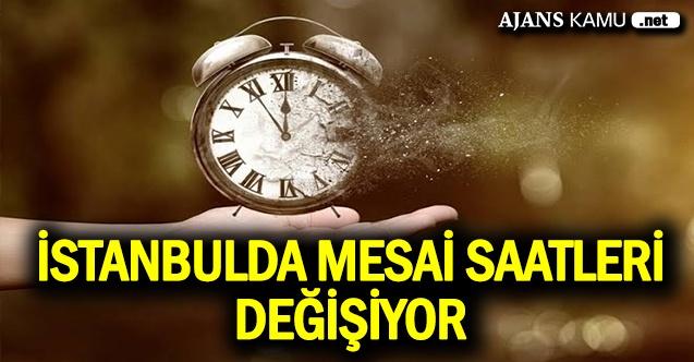 Son Dakika: İstanbul'da Mesai Saatleri Değişiyor