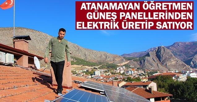 Atanamayan Ahmet öğretmen, güneş panellerinden elektrik üretip fazlasını satıyor
