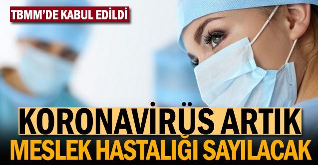 Korona virüsün meslek hastalığı sayılması Meclis Komisyonu'nda kabul edildi