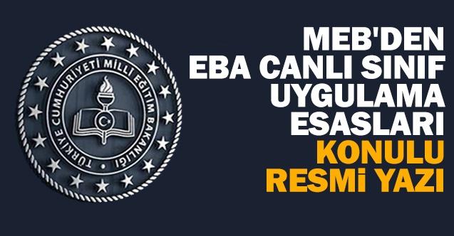 MEB'den ''EBA Canlı Sınıf Uygulama Esasları'' Konulu Resmi Yazı