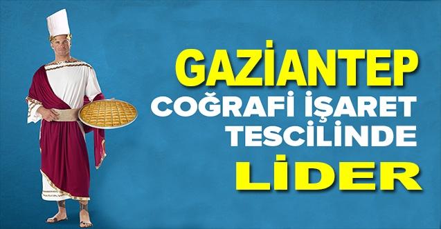 Coğrafi işaret tescilinde lider Gaziantep