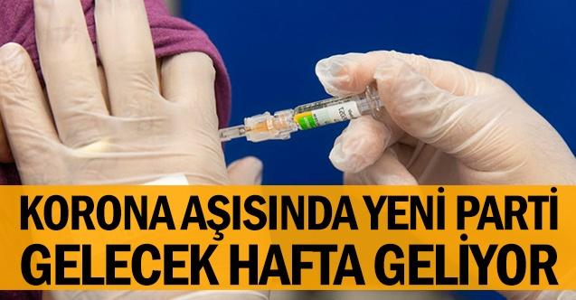 Korona aşısında yeni parti gelecek hafta geliyor
