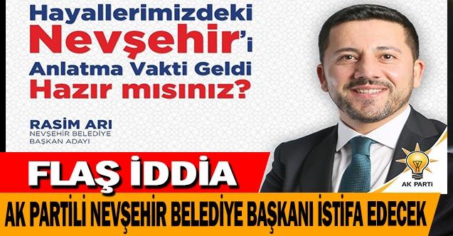 Şok İddia! Ak Partili Nevşehir Büyükşehir Belediye Başkanı Ak Parti Üyeliğinden İstifa Edecek