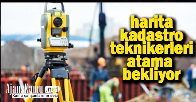 Harita ve Kadastro Teknikerleri Atama Bekliyor