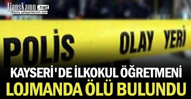 Kayseri'de ilkokul öğretmeni lojmanda ölü bulundu
