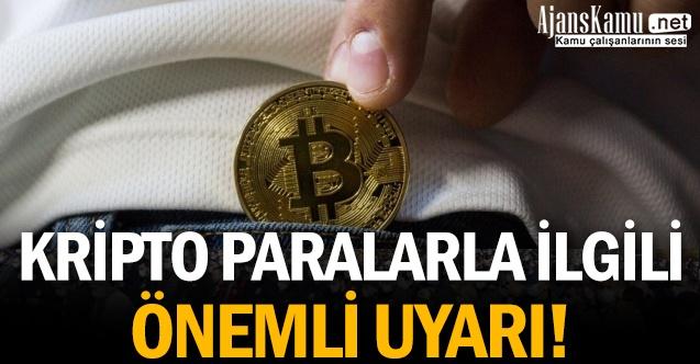 Kripto paralara önemli uyarı!
