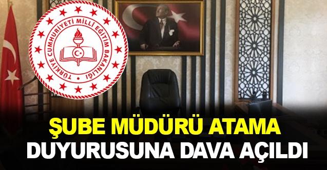 MEB Şube Müdürlüğü Duyurusuna Dava Açıldı