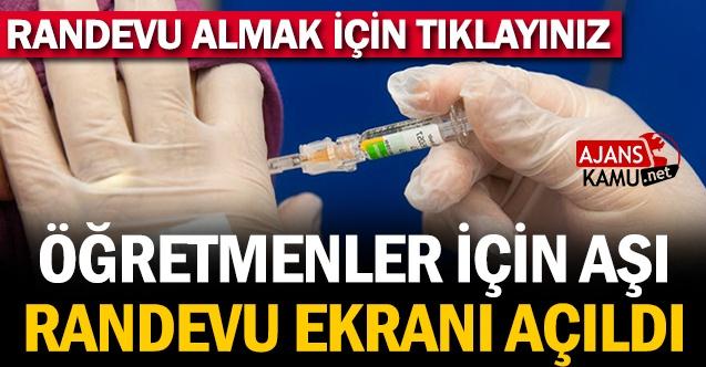 Öğretmenler için aşı randevu ekranı açıldı! Randevu almak için tıklayınız