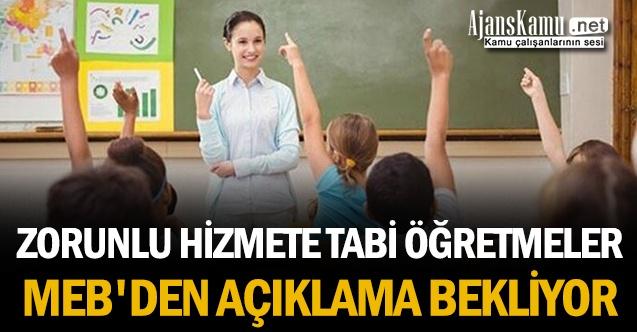 Zorunlu hizmete tabi öğretmeler MEB'den açıklama bekliyor