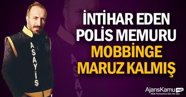 İntihar eden polis memuru mobbinge maruz kalmış