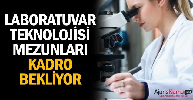 Laboratuvar Teknolojisi Mezunları Kadro Bekliyor