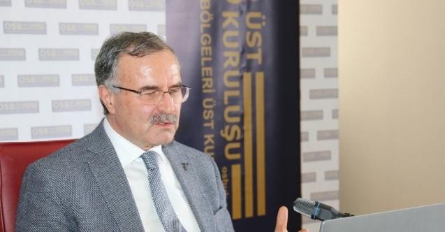 """OSBÜK Başkanı Kütükcü: """"Türkiye'yi üretim sahasında güçlü tutmak bizim olmazsa olmazımız"""""""