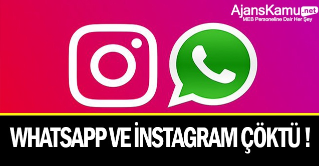 SON DAKİKA ! Whatsapp ve İnstagram Çöktü