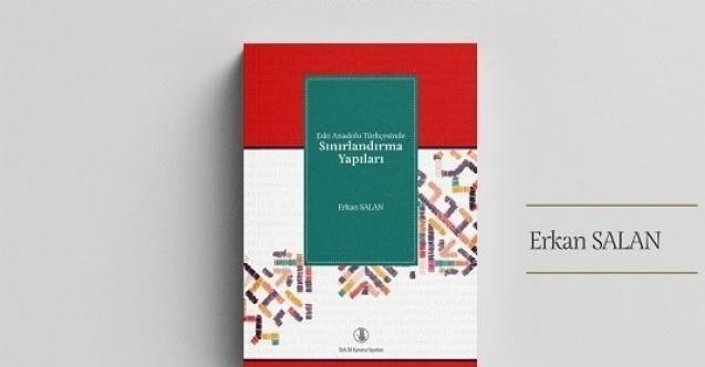 Türk Dil Kurumunun Yeni Yayını: Eski Anadolu Türkçesinde Sınırlandırma Yapıları