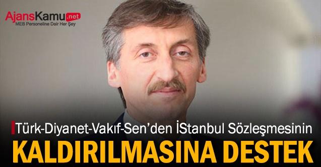 """Türk Diyanet Vakıf-Sen Genel Başkanı'ndan İstanbul Sözleşmesi feshine destek: """"Açın Kur'an-ı Kerim'i okuyun"""""""