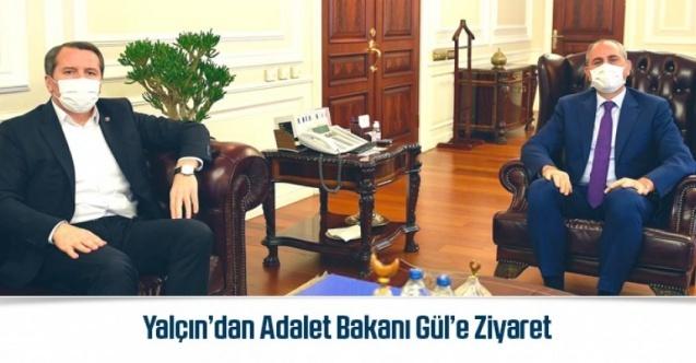 Ali Yalçın'dan, Adalet Bakanı Abdülhamit Gül'e Ziyaret