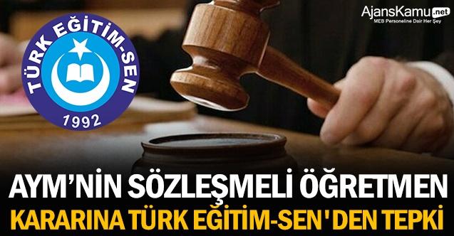 AYM'nin sözleşmeli öğretmen kararına Türk Eğitim-Sen'den tepk