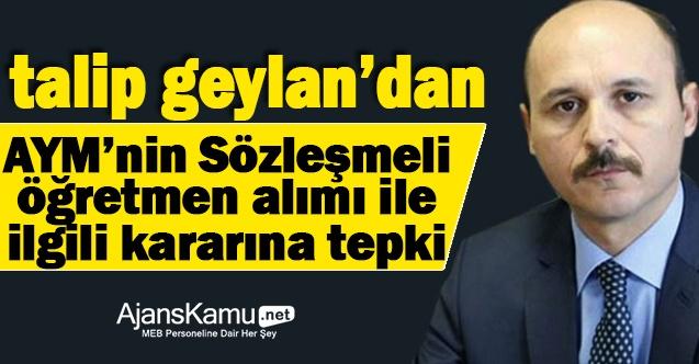Türk Eğitim-Sen Genel Başkanı Geylan'dan AYM tepkisi