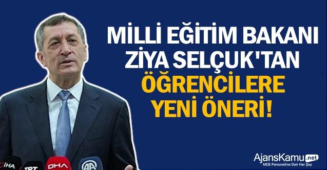 Milli Eğitim Bakanı Ziya Selçuk'tan öğrencilere yeni öneri!