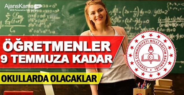 Öğretmenler 9 Temmuza Kadar Okullarda Olacak