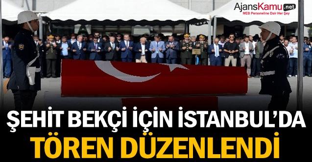 Şehit bekçi için İstanbul İl Emniyet Müdürlüğünde tören düzenlendi