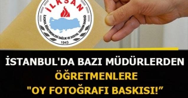 """İSTANBUL'DA BAZI MÜDÜRLERDEN ÖĞRETMENLERE """"OY FOTOĞRAFI BASKISI!"""""""