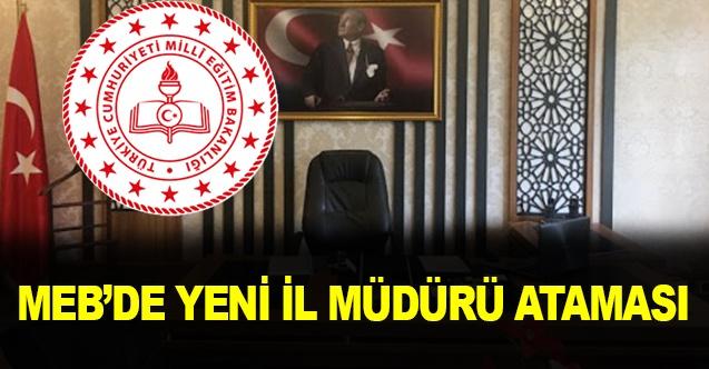 MEB'de Yeni İl Milli Eğitim Müdürü Ataması yapıldı.