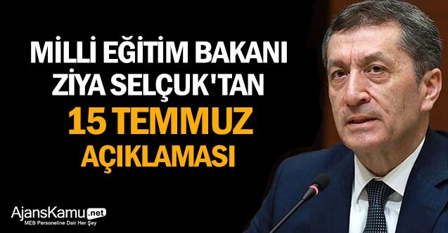 Milli Eğitim Bakanı Ziya Selçuk'tan 15 Temmuz açıklaması