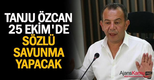 Tanju Özcan 25 Ekim'de sözlü savunma yapacak