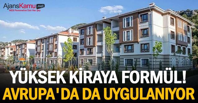 Yüksek kiraya formül! Avrupa'da da uygulanıyor