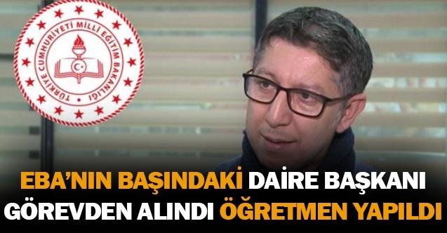 Bakan Özer EBA'nın Başındaki Daire Başkanını Görevden Alıp Öğretmenliğe Atadı