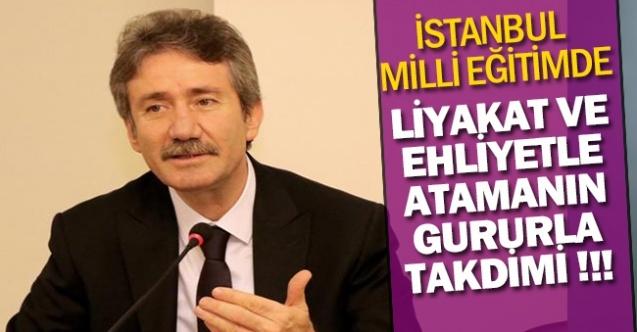İstanbul İl Milli Eğitimde Liyakat ve Ehliyetle Atamanın Gururla Takdimi!!!