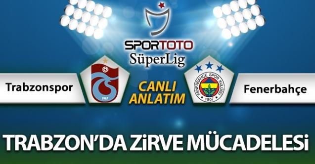 Trabzonspor Fenerbahçe Canlı Anlatımı